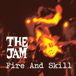 Album Fire And Skill: The Jam Live from The Jam