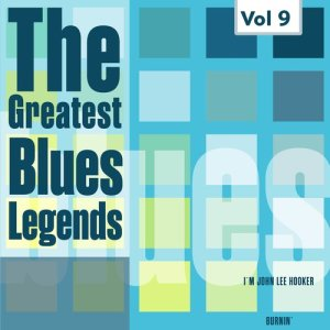 John Lee Hooker的專輯The Greatest Blues Legends - John Lee Hooker, Vol. 9