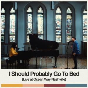 I Should Probably Go To Bed (Live at Ocean Way Nashville) dari Dan + Shay