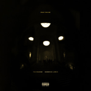Pray For Me 2018 The Weeknd; Kendrick Lamar