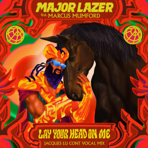 Album Lay Your Head On Me (Jacques Lu Cont Vocal Mix) from Major Lazer