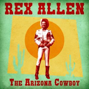 Album The Arizona Cowboy (Remastered) from Rex Allen