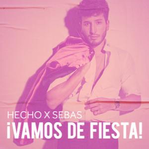 Album Hecho x Sebas: ¡Vamos de Fiesta! from Sebastian Yatra