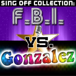 Album Sing Off Collection: F.B.I. vs. Gonzalez from Gonzalez