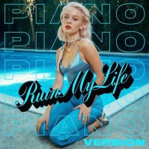 Ruin My Life (Piano Version) (Explicit)
