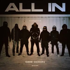 Album ALL IN (Explicit) from Gee Dixon
