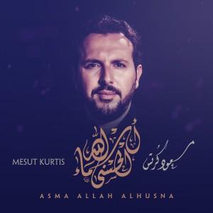 Asma Allah Alhusna dari Mesut Kurtis