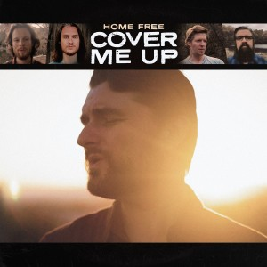 Home Free的專輯Cover Me Up