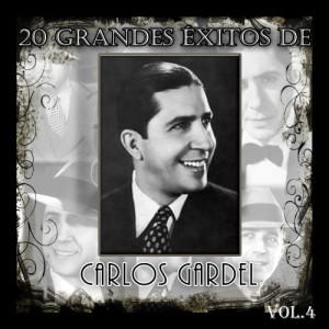 Carlos Gardel的專輯20 Grandes Éxitos de Carlos Gardel - Vol. 4