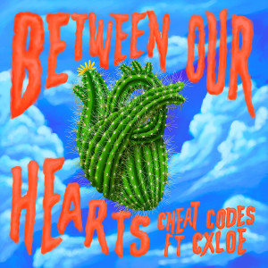 Album Between Our Hearts (feat. CXLOE) from Cheat Codes