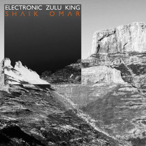 Listen to Electronic Zulu King song with lyrics from Shaik Omar