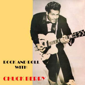 Chuck Berry的專輯Rock and Roll With Chuck Berry