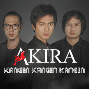 Kangen Kangen Kangen dari Akira