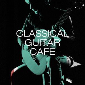 Album Classical guitar café from Relajacion y Guitarra Acustica