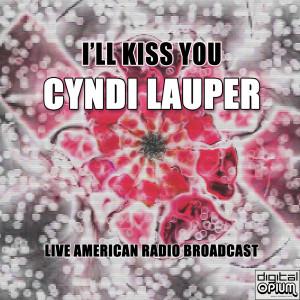 Cyndi Lauper的專輯I'll Kiss You (Live)