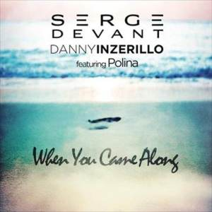Album When You Came Along from Serge Devant