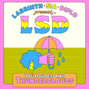 LSD的專輯Thunderclouds (Lost Frequencies Remix)