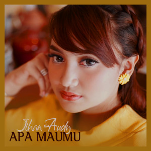 Download Lagu Jihan Audy - Apa MauMu
