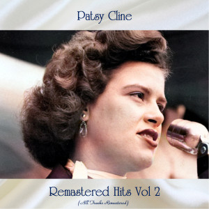 Patsy Cline的專輯Remastered Hits, Vol. 2 (All Tracks Remastered)