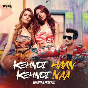 Album Kehndi Haan Kehndi Naa from Sukriti Kakar
