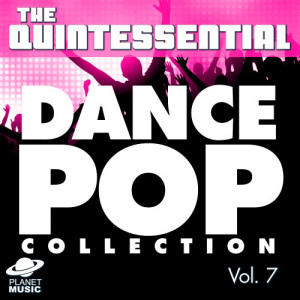 The Hit Co.的專輯The Quintessential Dance Pop Collection, Vol. 7