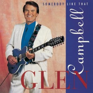 Glen Campbell的專輯Somebody Like That