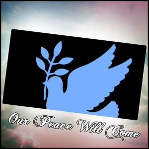 Album Our Peace Will Come from Various Artists