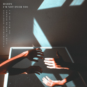 Dayon的專輯I'm Not over You