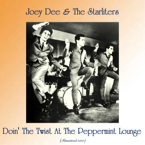 Album Doin' The Twist At The Peppermint Lounge (Remastered 2020) from Joey Dee & The Starliters
