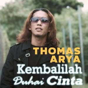 Album Thomas Arya - Kembalilah Duhai Cinta from Thomas Arya