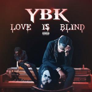 Album Love Is Blind (Explicit) from Ybk