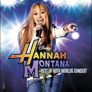 Album Hannah Montana/Miley Cyrus: Best of Both Worlds Concert from Hannah Montana