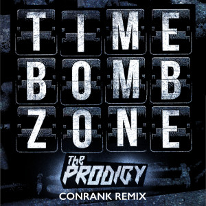 Timebomb Zone (Conrank Remix) 2018 The Prodigy
