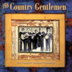 Complete Vanguard Recordings 2006 Country Gentlemen
