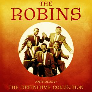 Album Anthology: The Definitive Collection (Remastered) from The Robins