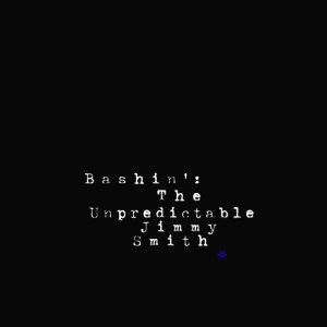 Jimmy Smith的專輯Bashin': The Unpredictable Jimmy Smith (Remastered)