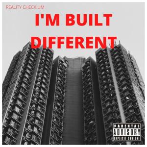 Album I'm Built Different (Explicit) from Reality Check Um