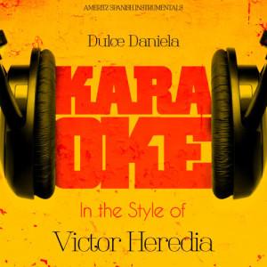 Album Dulce Daniela (In the Style of Victor Heredia) [Karaoke Version] - Single from Ameritz Spanish Instrumentals
