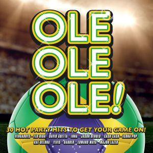 Ole Ole Ole! 2014 Various Artists