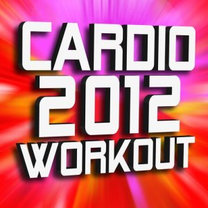 Remix Factory的專輯Cardio 2012 Workout