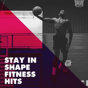 Album Stay in Shape Fitness Hits from Fitness Beats Playlist