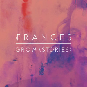 Grow dari Frances