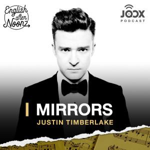 อัลบัม English AfterNoonz: Mirrors - Justin Timberlake ศิลปิน English AfterNoonz [ครูนุ่น Podcast]