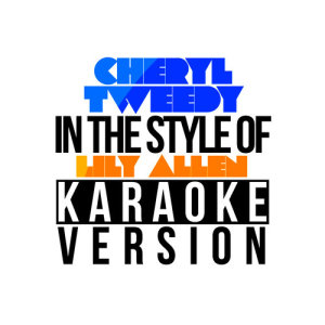 Karaoke - Ameritz的專輯Cheryl Tweedy (In the Style of Lily Allen) [Karaoke Version] - Single