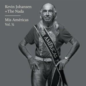 Kevin Johansen的專輯Kevin Johansen + The Nada: Mis Américas, Vol. 1/2