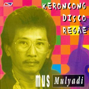 Keroncong Disco Reggae dari Mus Mulyadi