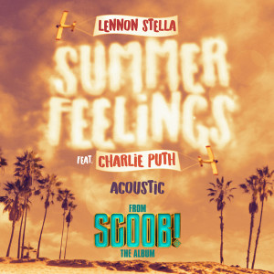 Album Summer Feelings (feat. Charlie Puth) [Acoustic] from Lennon Stella