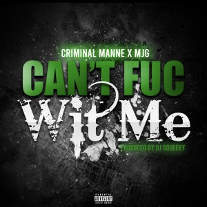 Album Can't Fuc Wit Me (Explicit) from MJG