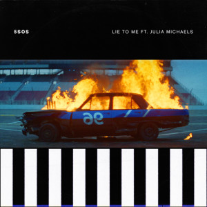 Lie To Me 2018 5 Seconds Of Summer; Julia Michaels