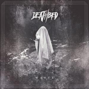 Deathbed的專輯Waste